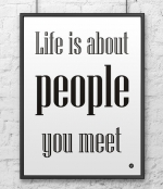 plakat-dekoracyjny-50x70cm-life-is-about-people-you-meet-bialy.jpg